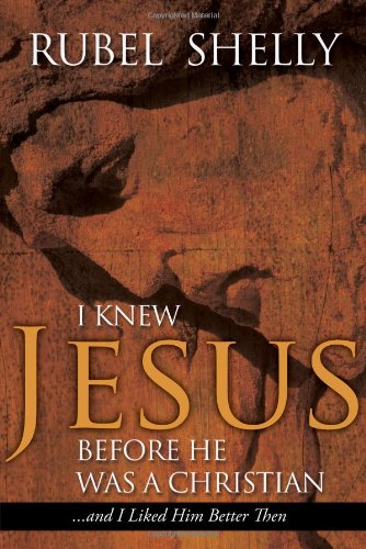 9780891122715: I Knew Jesus before He Was a Christian... And I Liked Him Better Then