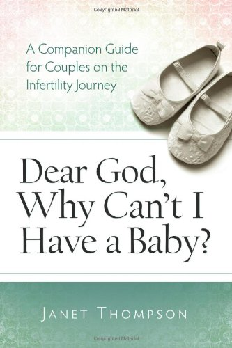 9780891122746: Dear God, Why Can't I Have a Baby?: A Companion Guide for Couples on the Infertility Journey