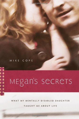 9780891122869: Megan's Secrets: What My Mentally Disabled Daughter Taught Me About Life