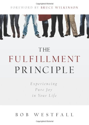 9780891122876: The Fulfillment Principle: Experiencing Pure Joy in Your Life