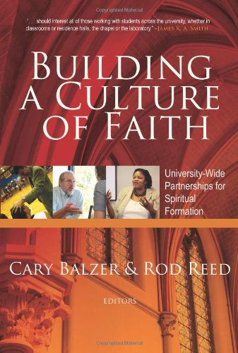 9780891123002: Building a Culture of Faith: University-wide Partnerships for Spiritual Formation