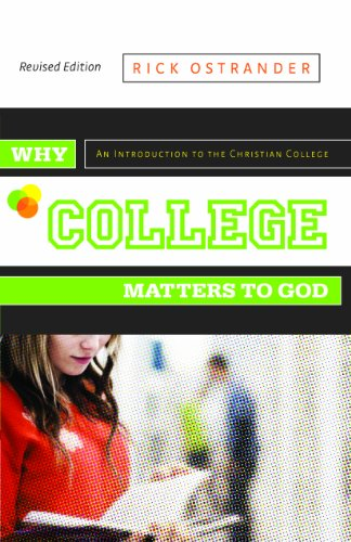 9780891123231: Why College Matters to God: An Introduction to the Christian College, Revised Edition