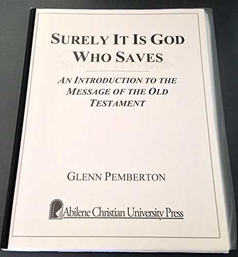 9780891123279: Surely It Is God Who Saves: An Introduction to the Message of the Old Testament