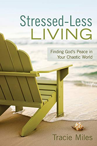 9780891123354: Stressed-Less Living: Finding God's Peace in Your Chaotic World