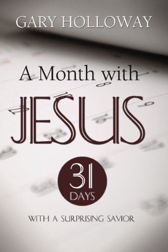 9780891123613: A Month With Jesus: 31 Days with a Surprising Savior