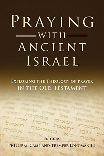 9780891123798: Praying with Ancient Israel: Exploring the Theology of Prayer in the Old Testament