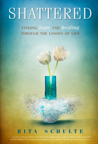9780891123828: Shattered: Finding Hope and Healing through the Losses of Life