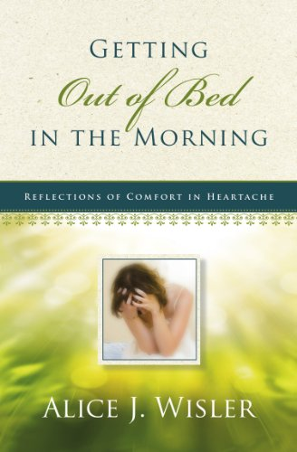 9780891124191: Getting Out of Bed in the Morning: Reflections of Comfort in Heartache