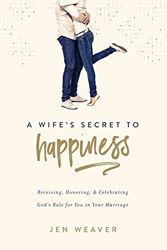9780891124337: A Wife's Secret to Happiness: Receiving, Honoring, and Celebrating God's Role for You in Your Marriage