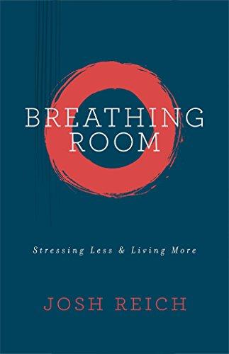 9780891124528: Breathing Room: Stressing Less & Living More