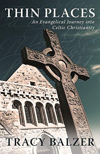 9780891125136: Thin Places: An Evangelical Journey into Celtic Christianity