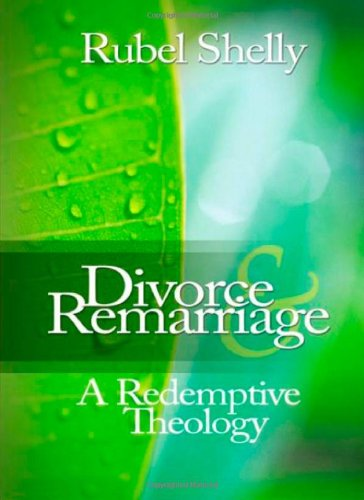 9780891125198: Divorce And Remarriage: A Redemptive Theology