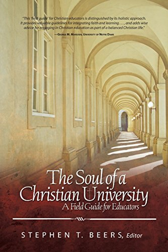 9780891125204: The Soul of a Christian University: A Field Guide for Educators