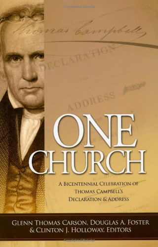 One Church: A Bicentennial Celebration of Thomas Campbell's Declaration and Address: Glenn ...