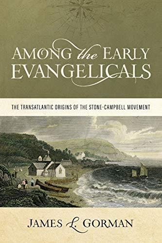 9780891125822: Among the Early Evangelicals: The Transatlantic Origins of the Stone-Campbell Movement