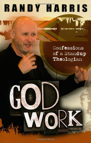 9780891126287: God Work: Confessions Of A Standup Theologian