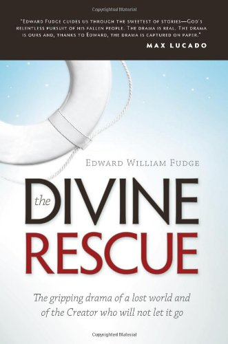 The Divine Rescue: The Gripping Drama of a Lost World and of the Creator Who Will Not Let It Go.: ...