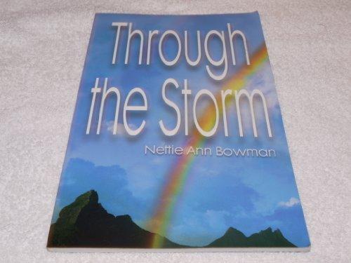 Through the Storm By Nettie Ann Bowman: nettiew bowman