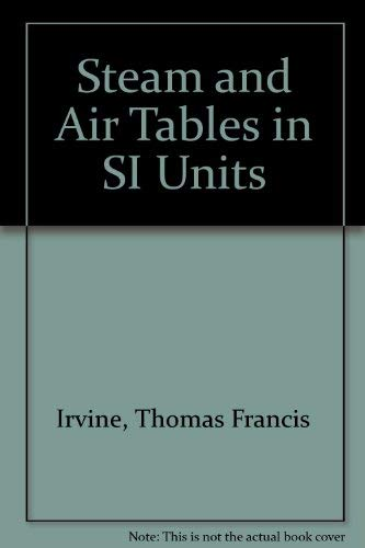 Steam and Air Tables in Si Units: Irvine, Thomas F.