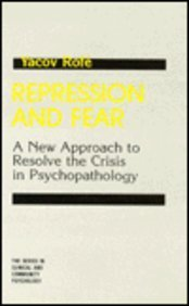 9780891160564: Repression And Fear - New Approaches To Resolve The Crisis In psychopathology (SERIES IN CLINICAL AND COMMUNITY PSYCHOLOGY)