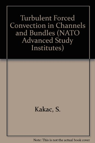 9780891161486: Turbulent Forced Convection in Channels and Bundles: Theory and Applications to Heat Exchangers and Nuclear Reactors