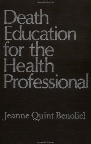 Death Education for the Health Professionional.
