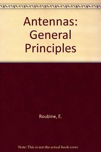 Antennas: General Principles: Roubine, E., Bolomey, J. C., Sanders, Meg