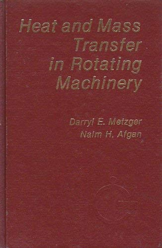 9780891162940: Heat and Mass Transfer in Rotating Machinery (Proceedings of the International Centre for Heat and Mass Transfer)