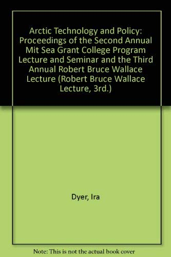 9780891163619: Arctic Technology and Policy: Proceedings of the Second Annual Mit Sea Grant College Program Lecture and Seminar and the Third Annual Robert Bruce Wa (Robert Bruce Wallace Lecture, 3Rd.)
