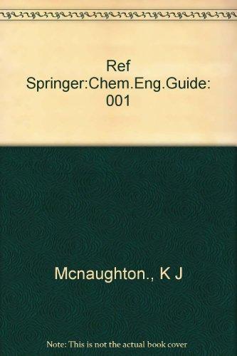 Ref Springer:Chem.Eng.Guide: K J Mcnaughton.