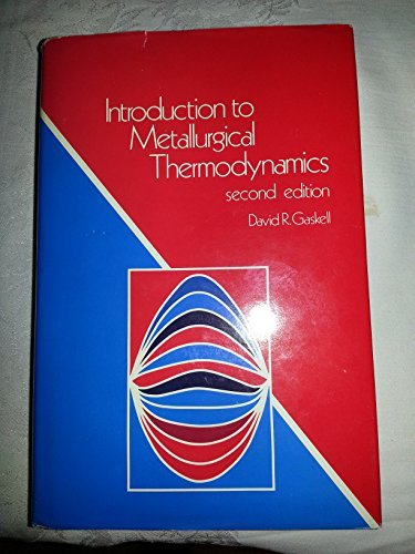 Introduction to Metallurgical Thermodynamics: Second Edition: Gaskell, David R.
