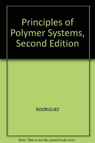 9780891165033: Principles Of Polymer Systems