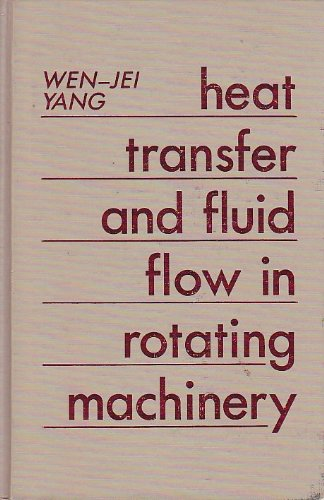 Heat Transfer and Fluid Flow in Rotating Machinery: Yang, Wen-Jei [Editor]
