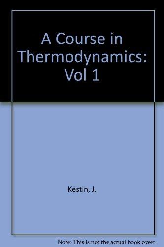 9780891166405: A Course In Thermodynamics
