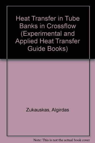 9780891166856: Heat Transfer In Banks Of Tubes In Crossflow (Experimental and Applied Heat Transfer Guide Books)
