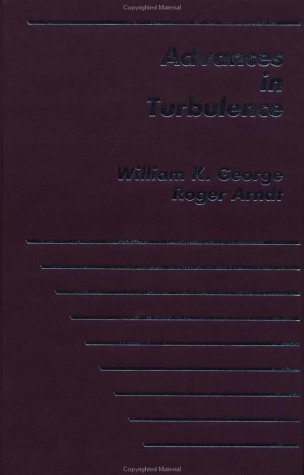 Advances In Turbulence: George, William; Arndt, Roger [ Eds. ]