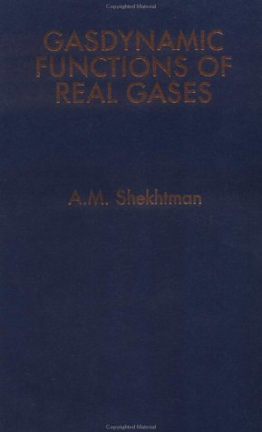 Gasdynamic Functions Of Real Gases: Shekhtman, A. M.