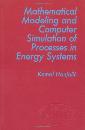 Mathematical Modeling and Computer Simulation of Processes in Energy Systems (International Centre ...