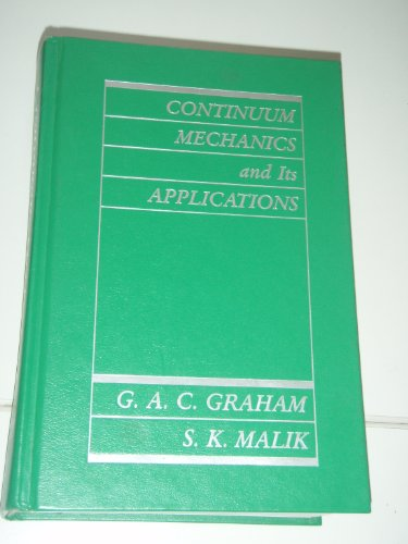 Continuum Mechanics and Its Applications: Graham, G.A.C. and