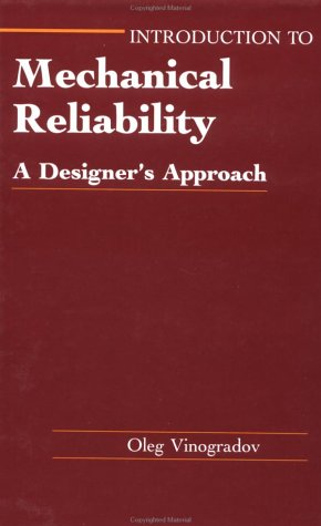 Introduction To Mechanical Reliability: A Designer's Approach: Press, CRC