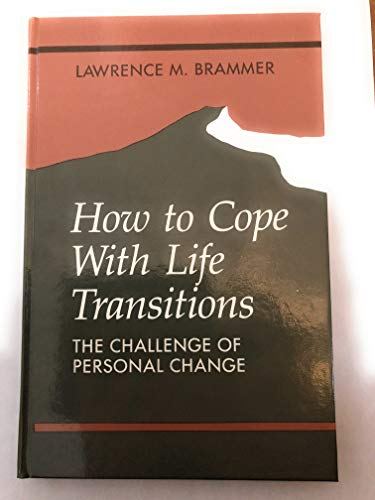 How To Cope With Life Transitions: The: Lawrence M. Brammer