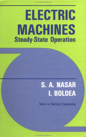 9780891169918: Electric Machines Steady-State Operation: Steady State Operation (Series in Electrical Engineering)
