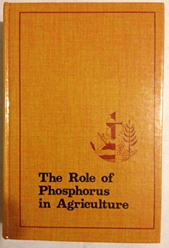 9780891180623: The Role of Phosphorus in Agriculture