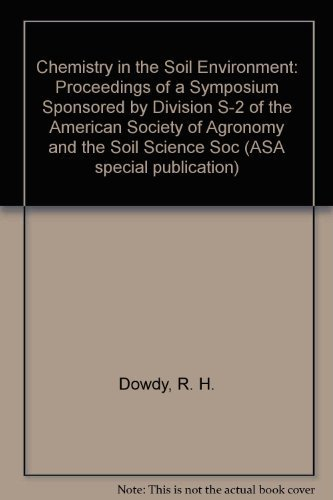 9780891180654: Chemistry in the Soil Environment: Proceedings of a Symposium Sponsored by Division S-2 of the American Society of Agronomy and the Soil Science Soc (ASA special publication)
