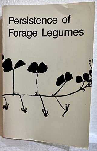 Persistence of Forage Legumes: Proceedings of a: G. C. Marten,