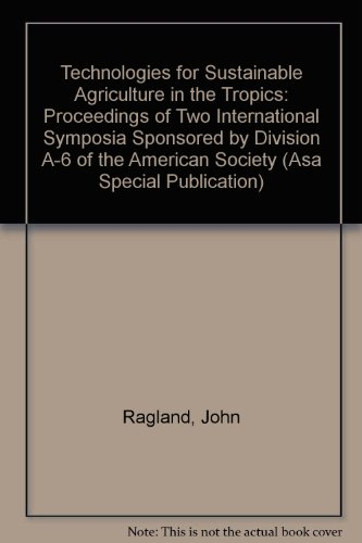 9780891181187: Technologies for Sustainable Agriculture in the Tropics: Proceedings of Two International Symposia Sponsored by Division A-6 of the American Society (Asa Special Publication)
