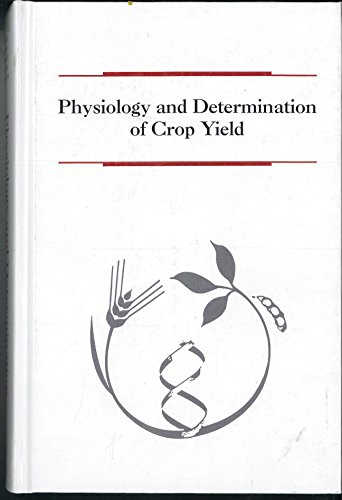 9780891181224: Physiology and Determination of Crop Yield