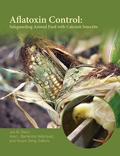 9780891183419: Aflatoxin Control: Safeguarding Animal Feed With Calcium Smectite