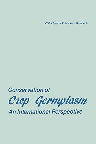 Conservation of Crop Germplasm: An International Perspective (CSSA special publication)