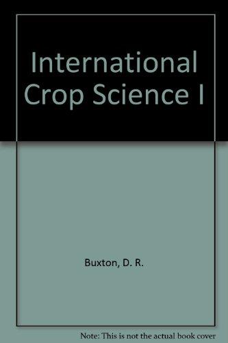 International Crop Science I: Buxton, D. R., Shibles, R., Forsberg, Robert A.